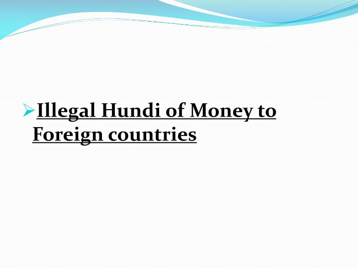 Illegal Hundi of Money to Foreign countries