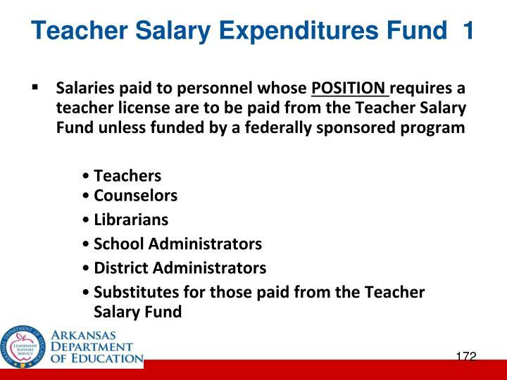 Teacher Salary Expenditures Fund  1