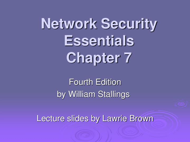 Network security essentials chapter 7