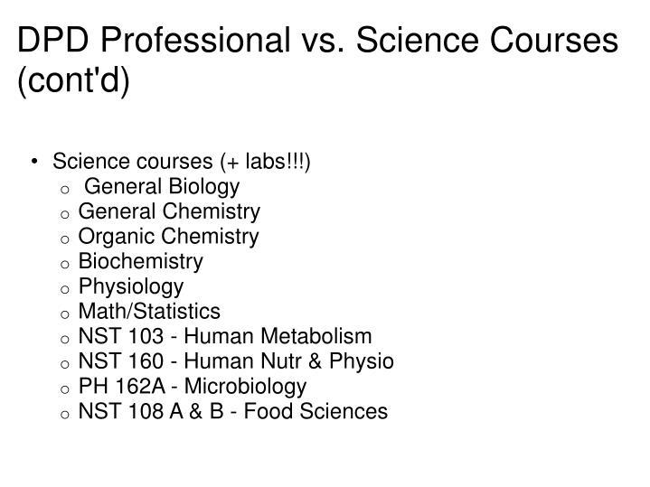 DPD Professional vs. Science Courses (cont'd)