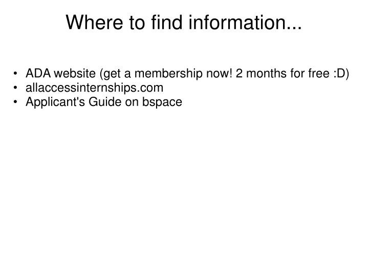 Where to find information...