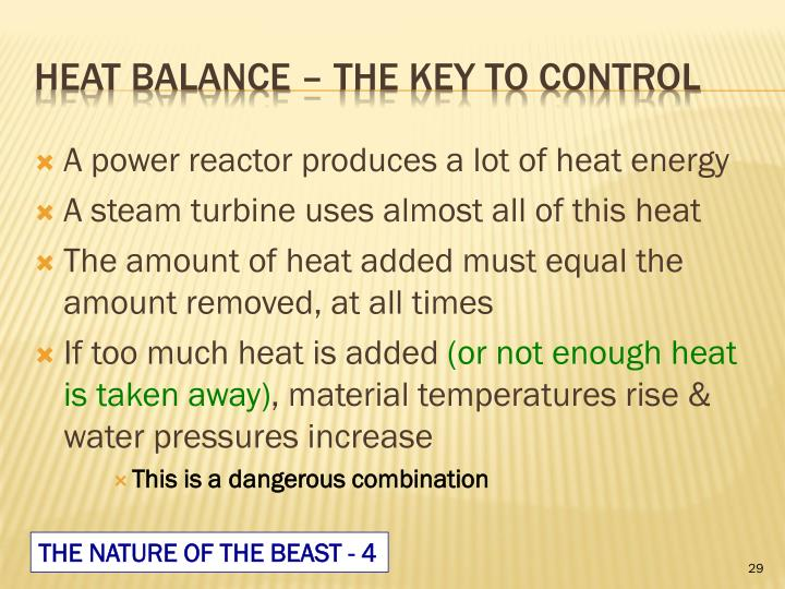 A power reactor produces a lot of heat energy
