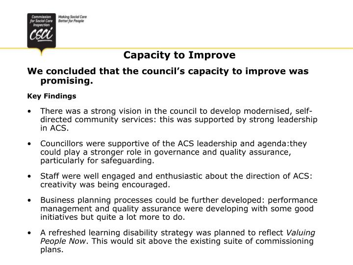 We concluded that the council's capacity to improve was promising.