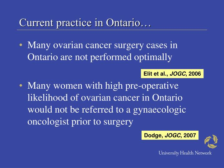 Current practice in Ontario…
