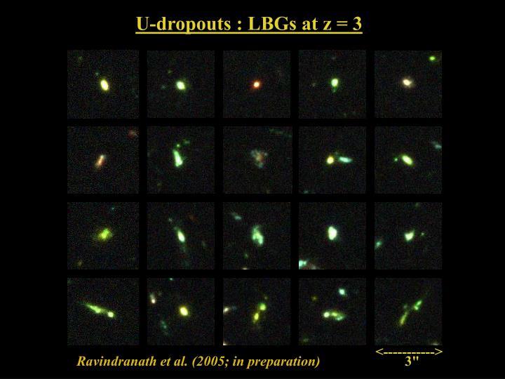 U-dropouts : LBGs at z = 3