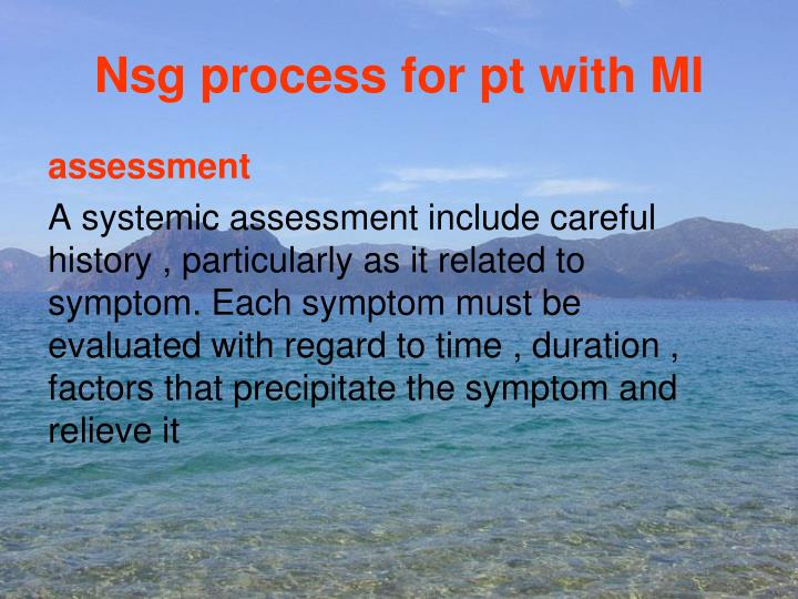 Nsg process for pt with MI