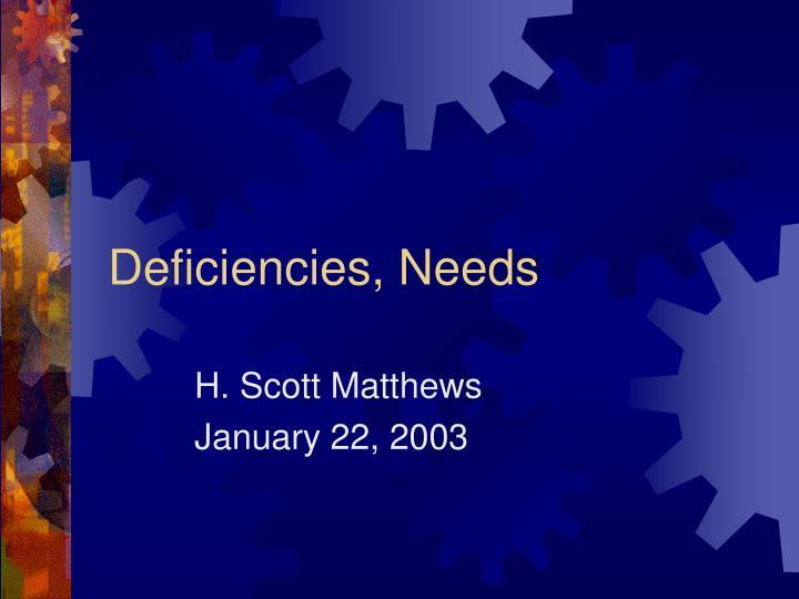 Deficiencies, Needs