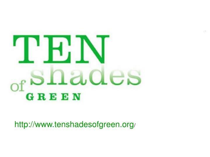 http://www.tenshadesofgreen.org