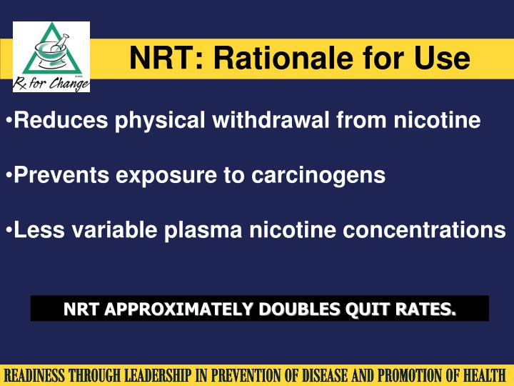NRT: Rationale for Use