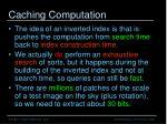 caching computation
