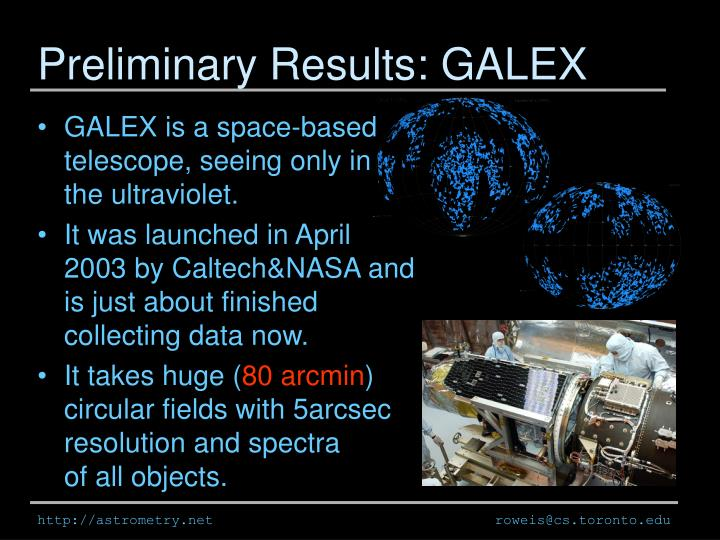 Preliminary Results: GALEX