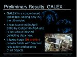 preliminary results galex