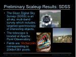 preliminary scaleup results sdss