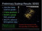 preliminary scaleup results sdss1