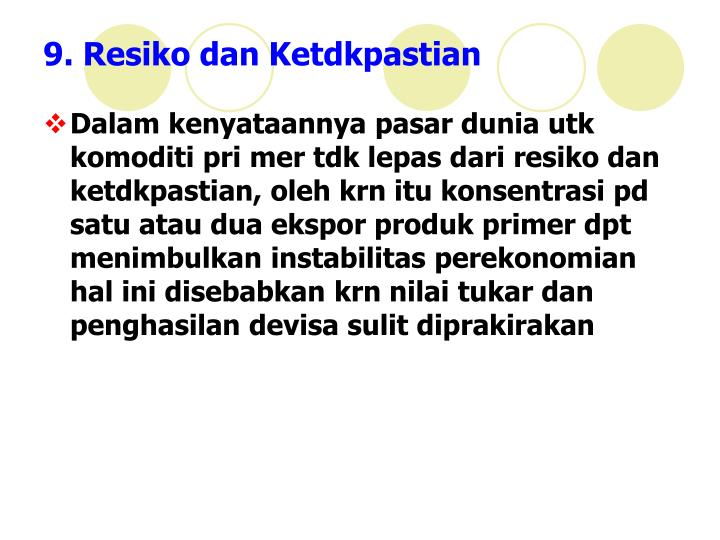 9. Resiko dan Ketdkpastian