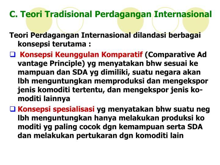 C. Teori Tradisional Perdagangan Internasional