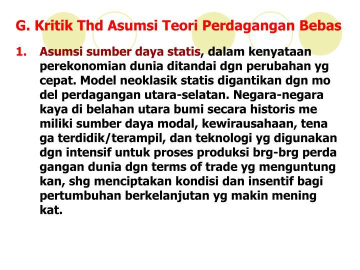 G. Kritik Thd Asumsi Teori Perdagangan Bebas