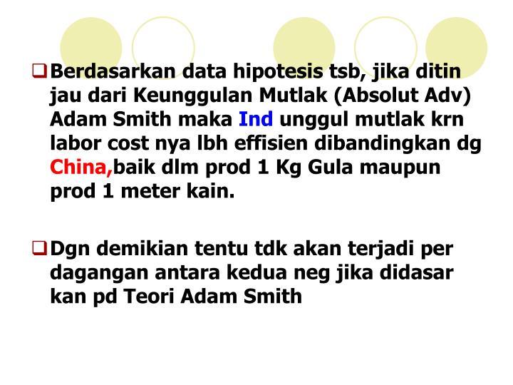 Berdasarkan data hipotesis tsb, jika ditin jau dari Keunggulan Mutlak (Absolut Adv) Adam Smith maka