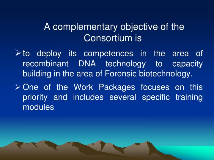 A complementary objective of the Consortium is