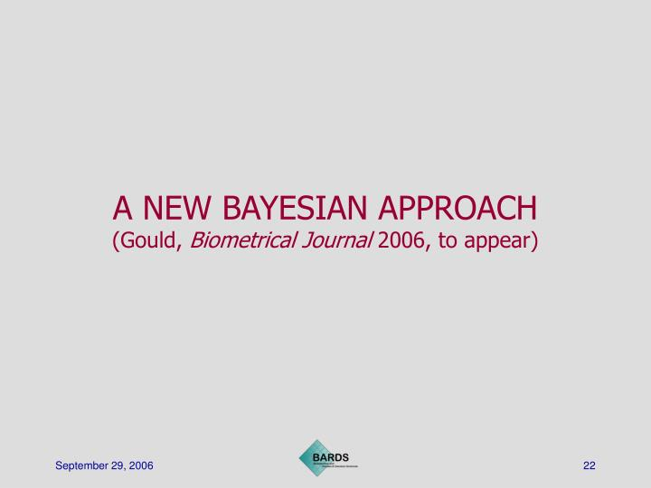 A NEW BAYESIAN APPROACH
