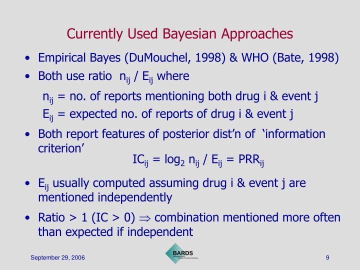 Currently Used Bayesian Approaches