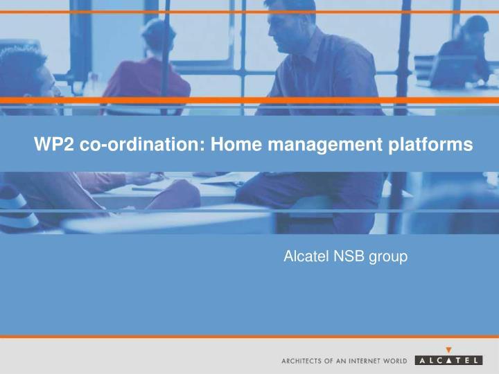 wp2 co ordination home management platforms