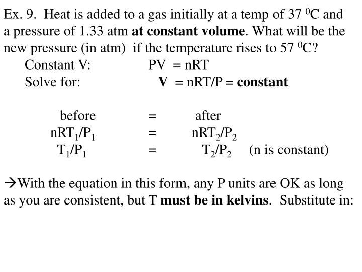 Ex. 9.  Heat is added to a gas initially at a temp of 37