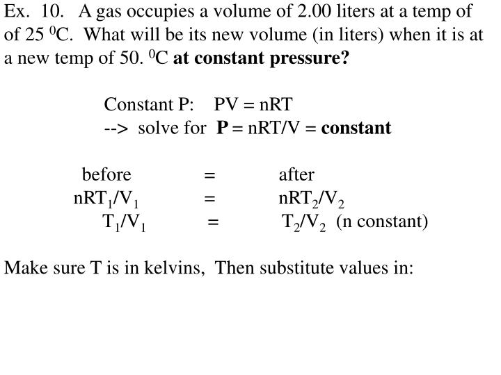 Ex.  10.   A gas occupies a volume of 2.00 liters at a temp of