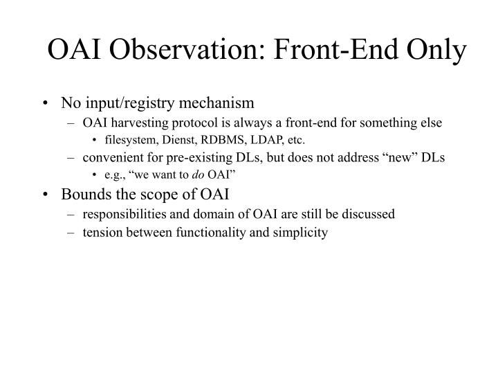 OAI Observation: Front-End Only