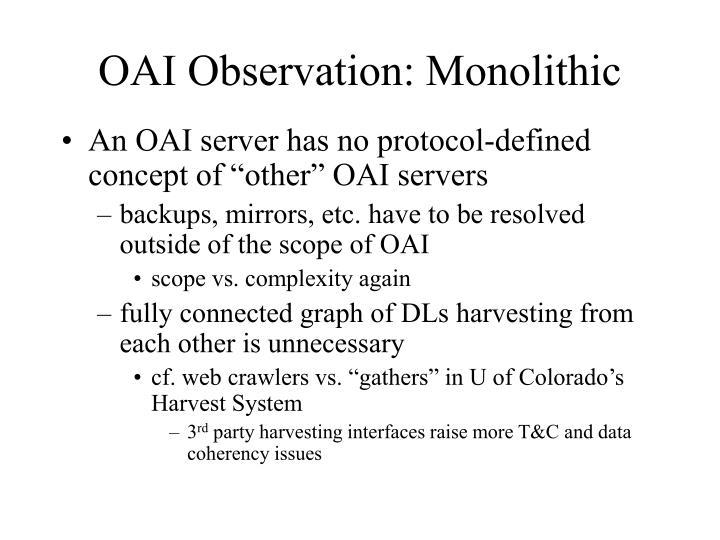 OAI Observation: Monolithic