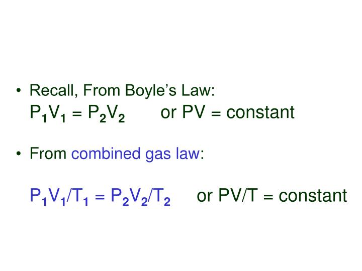 Recall, From Boyle's Law: