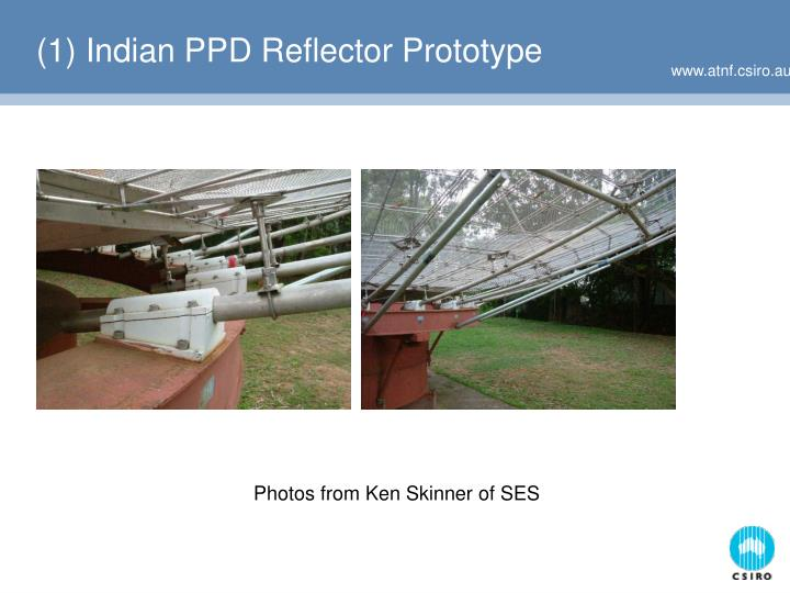 (1) Indian PPD Reflector Prototype