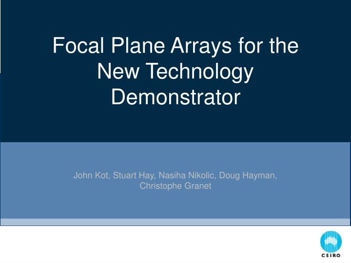 Focal Plane Arrays for the New Technology Demonstrator
