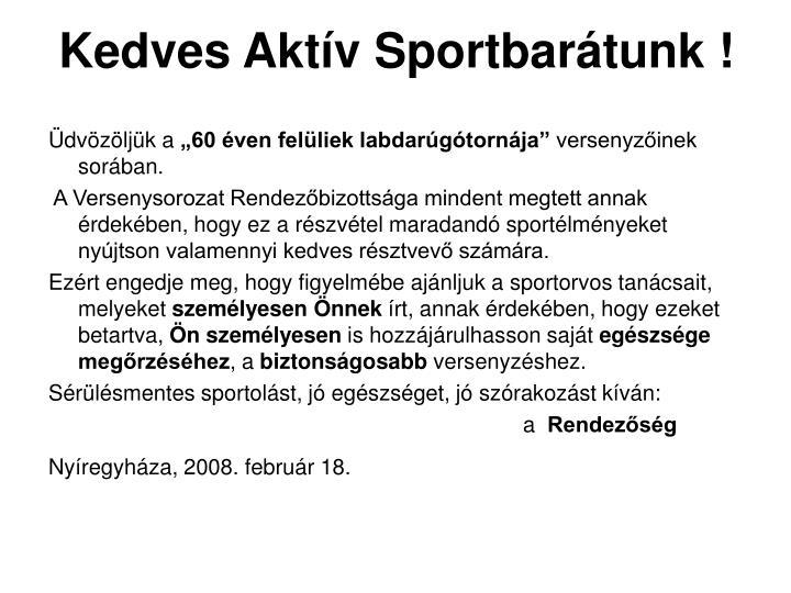 Kedves Aktív Sportbarátunk !