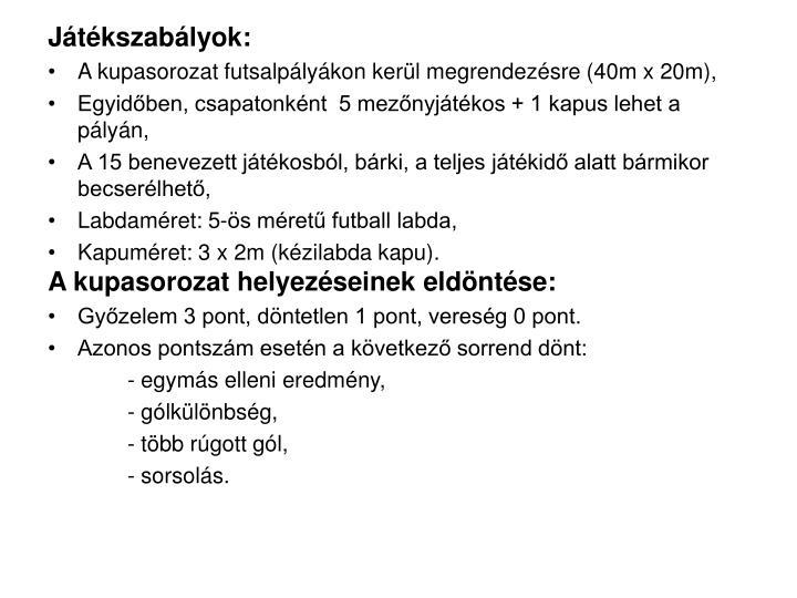 Játékszabályok: