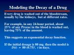 modeling the decay of a drug