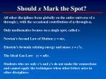 should x mark the spot