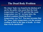 the dead body problem