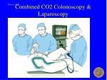 combined co2 colonoscopy laparoscopy