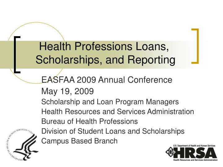 health professions loans scholarships and reporting