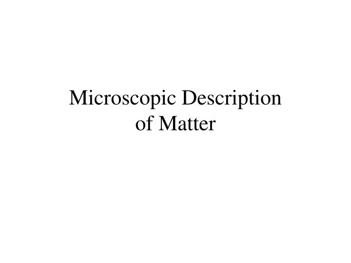 Microscopic Description