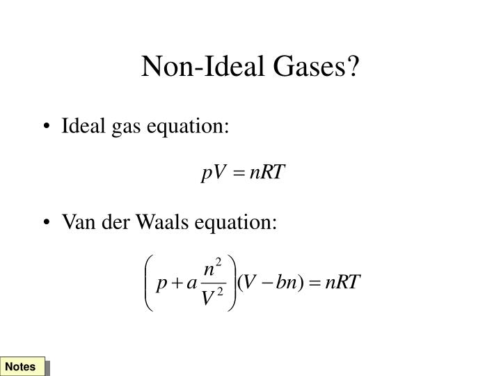 Non-Ideal Gases?