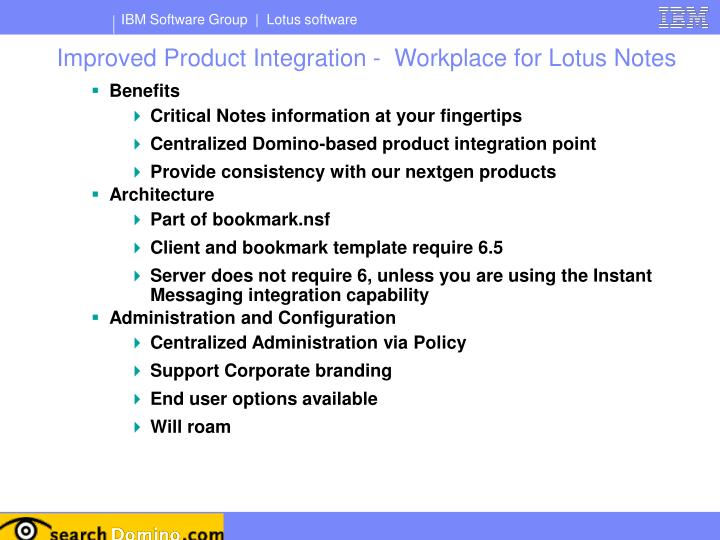 Improved Product Integration -  Workplace for Lotus Notes