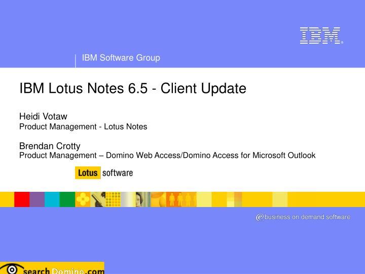 IBM Lotus Notes 6.5 - Client Update