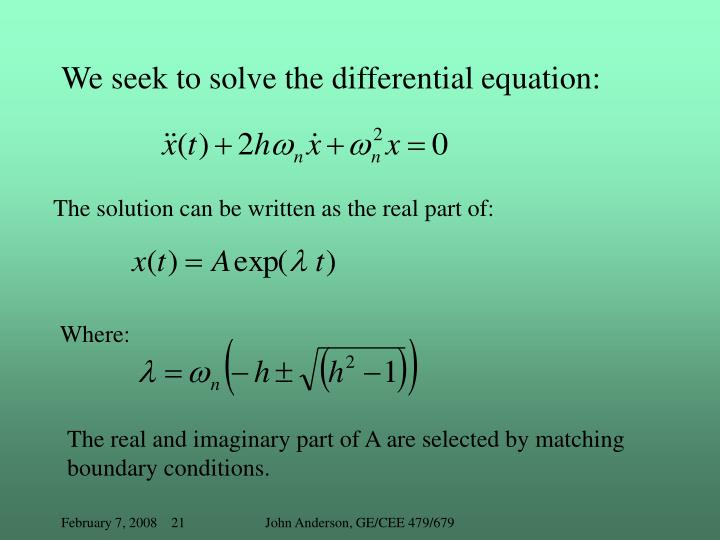 We seek to solve the differential equation: