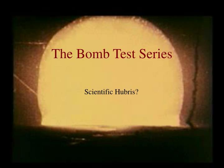 The Bomb Test Series