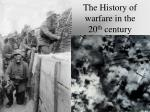 the history of warfare in the 20 th century