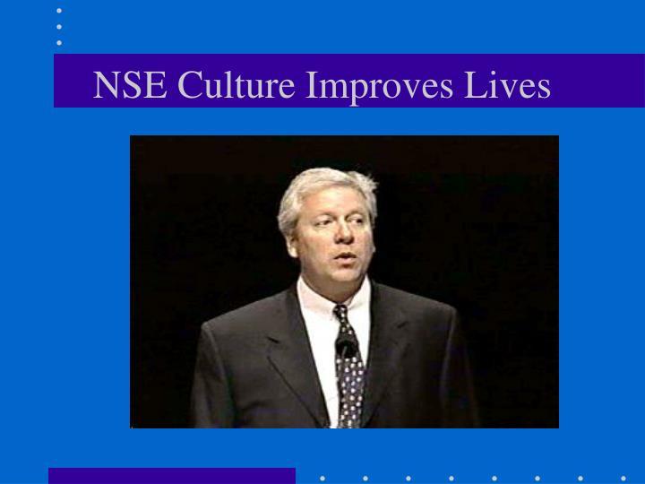 NSE Culture Improves Lives