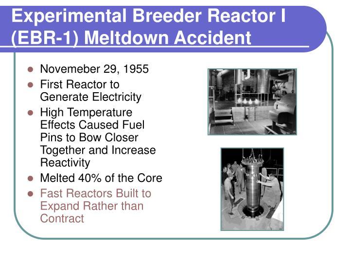 Experimental Breeder Reactor I (EBR-1) Meltdown Accident
