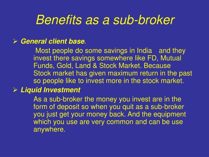 Benefits as a sub-broker
